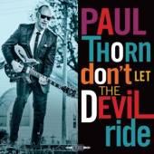THORN PAUL  - CD DON'T LET THE DEVIL RIDE