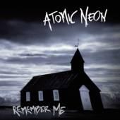 ATOMIC NEON  - CD REMEMBER ME