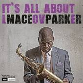 PARKER MACEO  - CD IT'S ALL ABOUT LOVE