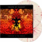 THEATRE OF TRAGEDY  - 2xVINYL FOREVER IS THE WORL [VINYL]