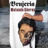 BRUJERIA  - CD MATANDO GUEROS