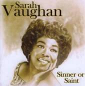 VAUGHAN SARAH  - CD SINNER OR SAINT