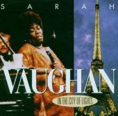 VAUGHAN SARAH  - 2xCD IN THE CITY OF LIGHTS