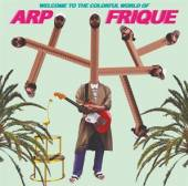 ARP FRIQUE  - VINYL WELCOME TO THE COLORFUL.. [VINYL]