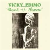 EDIMO VICKY  - VINYL THANK U MAMMA [VINYL]