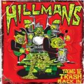 HILLMANS  - VINYL TAKING THE TRASH BACK IN [VINYL]
