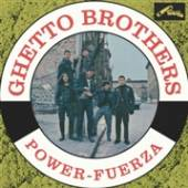GHETTO BROTHERS  - CD POWER-FUERZA
