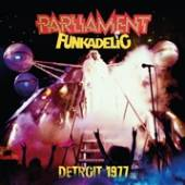 PARLIAMENT FUNKADELIC  - CD DETROIT 1977