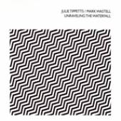 JULIE TIPPETTS / MARK WASTELL  - CD UNRAVELING THE WATERFALL