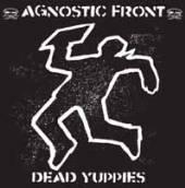 AGNOSTIC FRONT  - VINYL DEAD YUPPIES -GATEFOLD- [VINYL]