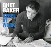 BAKER CHET  - CD REBEL AT WORK