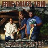 GALES ERIC -TRIO-  - CD GHOST NOTES