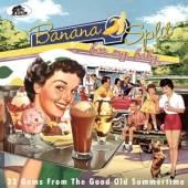 BANANA SPLIT FOR MY BABY  - CD 33 GEMS FROM THE GOOD OLD SUMMERTIME