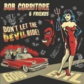 CORRITORE BOB  - CD DON'T LET THE DEVIL RIDE!