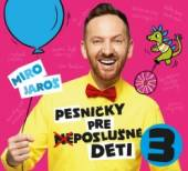 JAROS MIRO  - CD PESNICKY PRE (NE)POSLUSNE DETI 3.