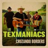 LOS TEXMANIACS  - CD CRUZANDO BORDERS