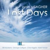 MEAGHER RYAN  - CD LOST DAYS