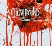 DEATHBOUND  - CD TO CURE THE SANE WITH..