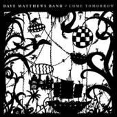 MATTHEWS DAVE BAND  - CD COME TOMORROW