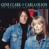 CLARK GENE & CARLA OLSEN  - CD SO REBELLIOUS A LOVER
