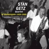 STAN GETZ QUARTET  - CD IN SCANDINAVIA 1959-1960