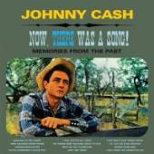 CASH JOHNNY  - CD NOW, THERE WAS A SONG