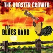 BLUES BAND  - CD ROOSTER CROWED [DIGI]