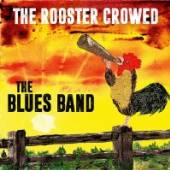 BLUES BAND  - VINYL THE ROOSTER CROWED [VINYL]