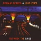 NORMAN BEAKER & JOHN PRICE  - CD BETWEEN THE LINES