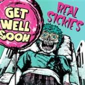 REAL SICKIES  - VINYL GET WELL SOON [VINYL]