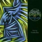 MURRAY DAVID  - CD SPEAKING IN TONGUES