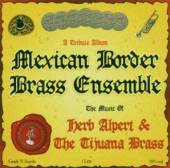 MEXICAN BORDER BRASS ENSEMBLE  - CD MUSIC OF HERB ALPERT & TIJUANA BRASS