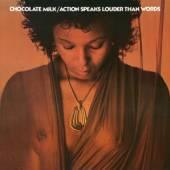CHOCOLATE MILK  - VINYL ACTION SPEAKS LOUDER.. [VINYL]