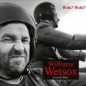 WILLIAMS WETSOX  - CD WOHI? WOHI?
