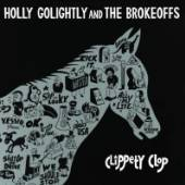 GOLIGHTLY HOLLY & THE BR  - CD CLIPPETY CLOP