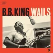 KING B.B.  - VINYL WAILS (180G) [VINYL]