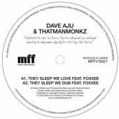AJU DAVE & THATMANMONKZ  - VINYL THEY SLEEP WE LOVE [VINYL]