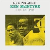 MCINTYRE KEN & ERIC DOLPHY  - VINYL LOOKING AHEAD [VINYL]
