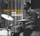 ROACH MAX  - CD WE INSIST!/FREEDOM NOW..