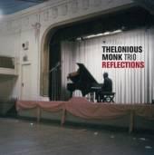 MONK THELONIOUS -TRIO-  - CD REFLECTIONS -BONUS TR-