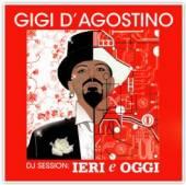 D'AGOSTINO GIGI  - CD DJ SESSION: LERI E OGGI MIX