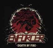 ENFORCER  - CDD DEATH BY FIRE