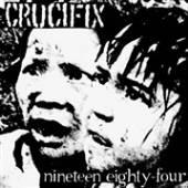 CRUCIFIX  - SI NINETEEN EIGHTY FOUR /7