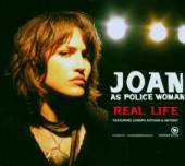 JOAN AS POLICE WOMAN  - CD REAL LIFE