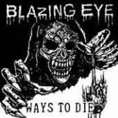 BLAZING EYE  - SI WAYS TO DIE /7