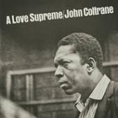 JOHN COLTRANE (1926-1967)  - VINYL A LOVE SUPREME [VINYL]