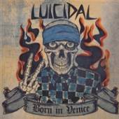 LUICIDAL  - CD BORN IN VENICE