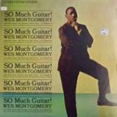 MONTGOMERY WES  - CD SO MUCH GUITAR