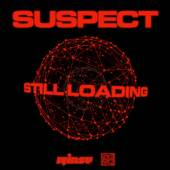 SUSPECT  - CD STILL LOADING