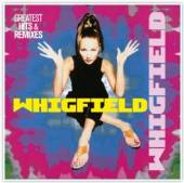 WHIGFIELD  - CD GREATEST HITS & REMIXES